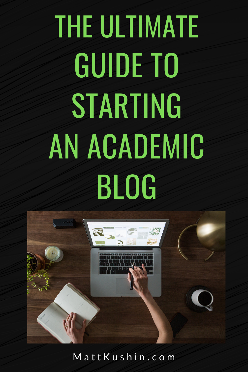 ultimate guide to starting an academic blog