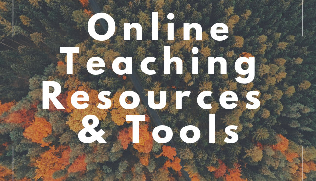 Transitioning to Online Teaching During COVID-19: Resources and Tools